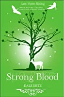 Strong Blood (Last Moon Rising #2)