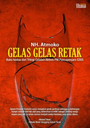 Gelas-Gelas Retak : BukuKeduadariTrilogi CatatanAktivisPNIPascapenjaraG30S