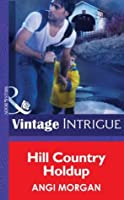 Hill Country Holdup (Mills & Boon Intrigue)