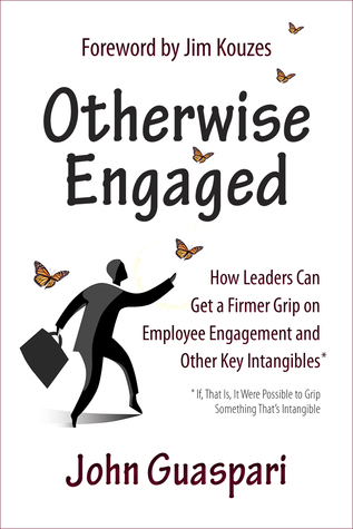 Otherwise Engaged  How Leaders  - John Guaspari