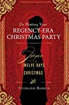 On Hosting Your Regency-Era Christmas Party: A Companion to Jane and the Twelve Days of Christmas