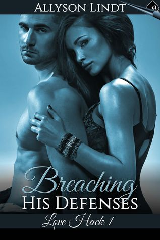 Breaching His Defenses (Love Hack, #1)