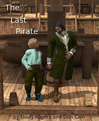 The Last Pirate Doug Rogers, Don Cain