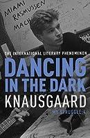 Dancing in the Dark (My Struggle, #4)