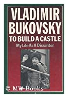 To Build a Castle. My Life as a Dissenter
