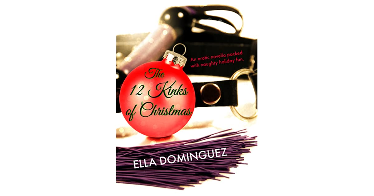 The 12 Kinks of Christmas by Ella Dominguez