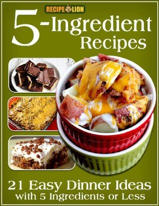 5-Ingredient Recipes: 21 Easy Dinner Ideas with 5 Ingredients or Less