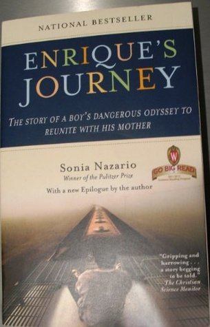 Enrique's Journey The Story of a Boy's Dangerous Odyssey to Reunite with His Mother