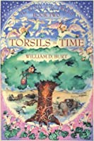 Torsils in Time (The King of the Trees #2)