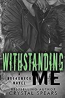 Withstanding Me (Breakneck, #2)