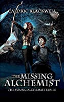 The Missing Alchemist (The Young Alchemist Series Book 1)