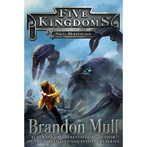 Sky Raiders Five Kingdoms 1 By Brandon Mull Reviews