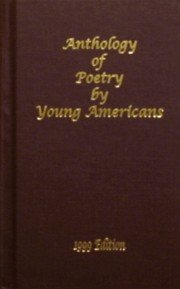 Anthology of Poetry by Young Americans: 1999 Edition