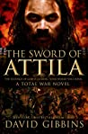 The Sword of Attila (Total War Rome #2)