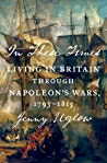 In These Times: Living in Britain Through Napoleon's Wars, 1793–1815