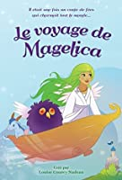 Le voyage de Magelica: Il était une fois un conte de fées qui charmait tout le monde...