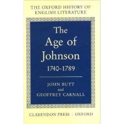 The Age of Johnson 1740-1789 by John Everett Butt