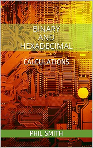 Binary and Hexadecimal Calculations (Computer Systems in 20 Minutes)