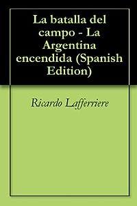 La batalla del campo - La Argentina encendida