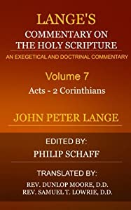 Lange's Commentary on the Holy Scriptures (Volume 7 - Acts to 2 Corinthians): Commentary on the Holy Scriptures, Critical, Doctrinal and Homilectical.
