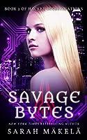 Savage Bytes (Hacked Investigations, #2)