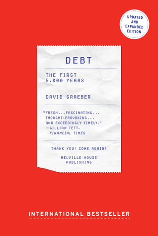 Debt: The First 5,000 Years — Updated and Expanded