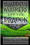 Thaddeus Whiskers and the Dragon by H.L. Burke