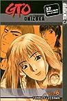 GTO: Great Teacher Onizuka, Vol. 6