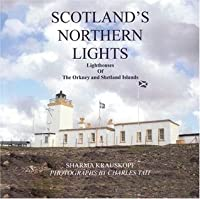 Scotland's Northern Lights: Lighthouses of the Orkney and Shetland Islands
