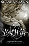 The Bed Wife (The Bed Wife Chronicles, #1)