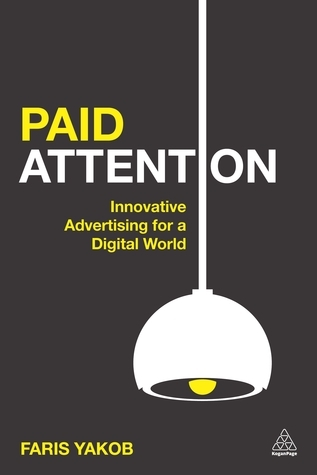 Paid Attention Innovative Advertising for a Digital World