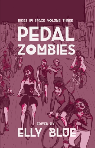 Pedal Zombies: Thirteen Feminist Bicycle Science Fiction Stories