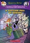 A Suitcase Full of Ghosts (Creepella von Cacklefur #7): A Geronimo Stilton Adventure