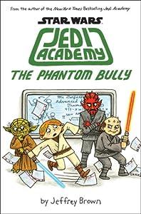 Star Wars: Jedi Academy 3: The Phantom Bully (Jedi Academy, #3)