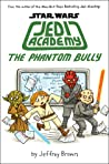 Star Wars: Jedi Academy 3: The Phantom Bully (Jedi Academy, #3)