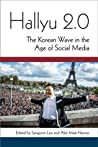 Hallyu 2.0: The Korean Wave in the Age of Social Media