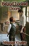 Behind Locked Doors by Nicholas Kinsley