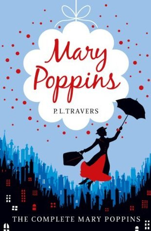 Mary Poppins: The Complete Collection (Mary Poppins, #1-6)