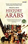History of the Arabs by Philip Khuri Hitti