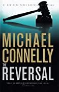 The Reversal (Mickey Haller, #3; Harry Bosch Universe, #21)