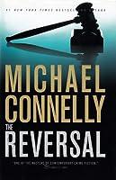 The Reversal (Harry Bosch, #16; Mickey Haller, #4; Harry Bosch Universe, #19)