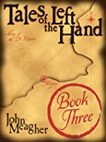 Tales of the Left Hand, Book 3