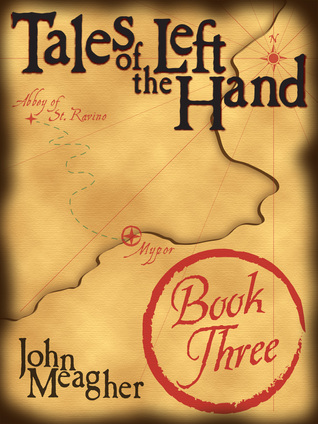 Tales of the Left Hand, Book 3 by John  Meagher