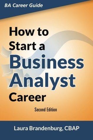 How to Start a Business Analyst - Laura Brandenburg
