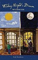 Friday Nigh't Dream: Wyckerton (Friday Night's Dream Book 1)
