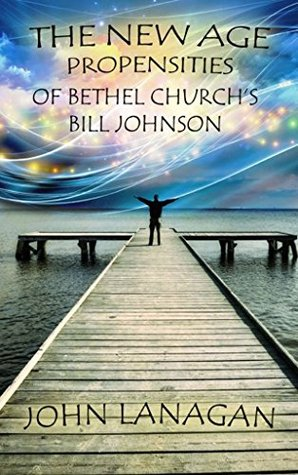 The New Age Propensities of Bethel Church's Bill Johnson