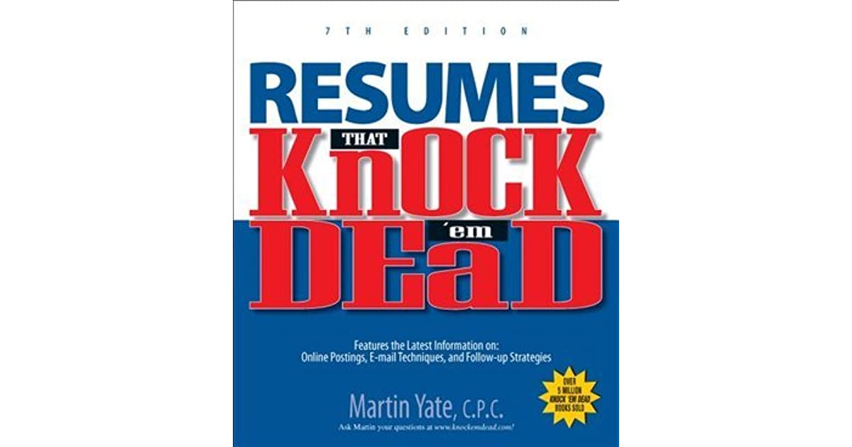 resumes that knock u0026 39 em dead 7th ed by martin yate