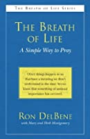 The Breath of Life: A Simple Way to Pray (The Breath of Life Series)