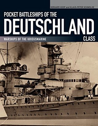 Pocket Battleships of the Deutschland Class Warships of the Kriegsmarine