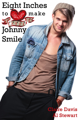 Eight Inches to Make Johnny Smile by Claire  Davis